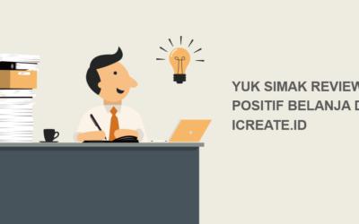 Yuk Simak Review Positif Belanja di iCreate.id