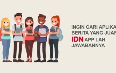 Baca Berita di IDN App, Dijamin Cocok Buat Kalangan Mahasiswa Karena Berita yang Disampaikan Selalu Juara