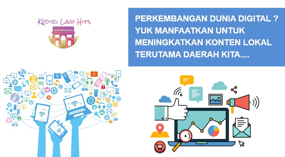 Perkembangan Dunia Digital ? Yuk Manfaatkan Untuk Meningkatkan Konten Lokal Terutama Daerah Kita