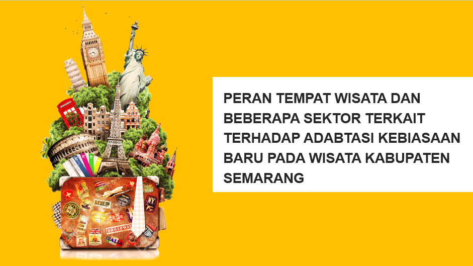 Peran Tempat Wisata dan Beberapa Sektor Terkait Terhadap Adabtasi Kebiasaan Baru Pada Wisata Kabupaten Semarang