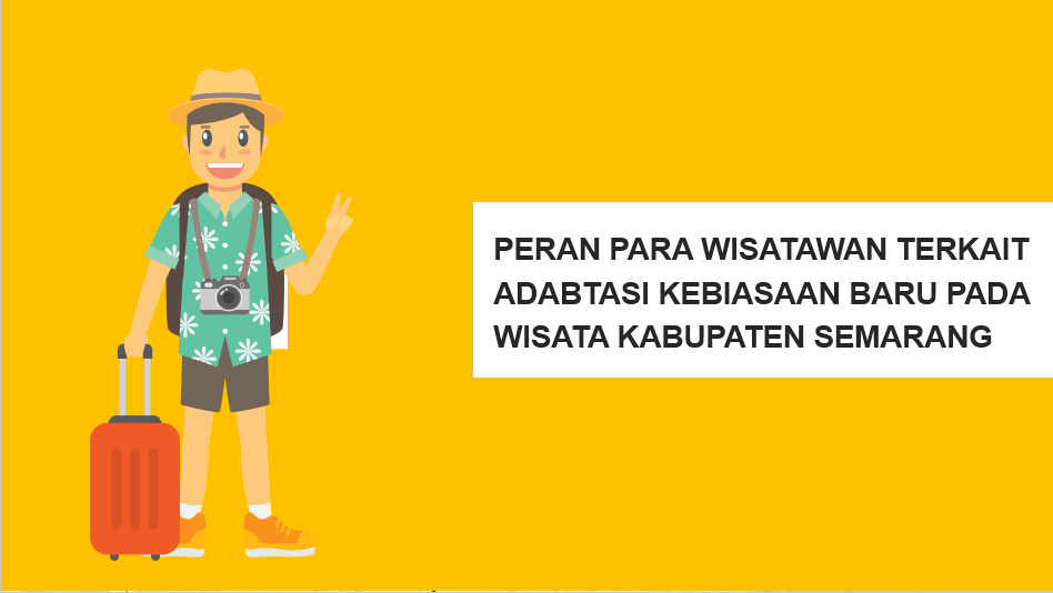 Peran Para Wisatawan Terkait Adabtasi Kebiasaan Baru Pada Wisata Kabupaten Semarang