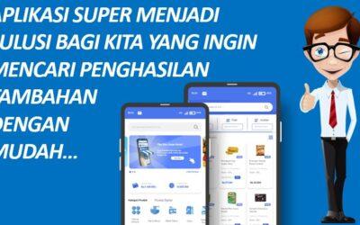 Aplikasi Super Menjadi Solusi Bagi Kita yang Ingin Mencari Penghasilan Tambahan Dengan Mudah