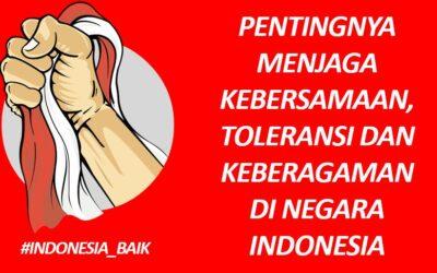 Pentingnya Menjaga Kebersamaan, Toleransi dan Keberagaman di Negara Indonesia