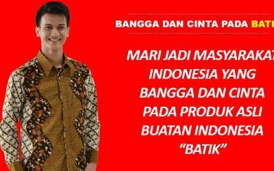 Masyarakat Indonesia Wajib Bangga dan Cinta Pada Produk Batik Asli Buatan Indonesia